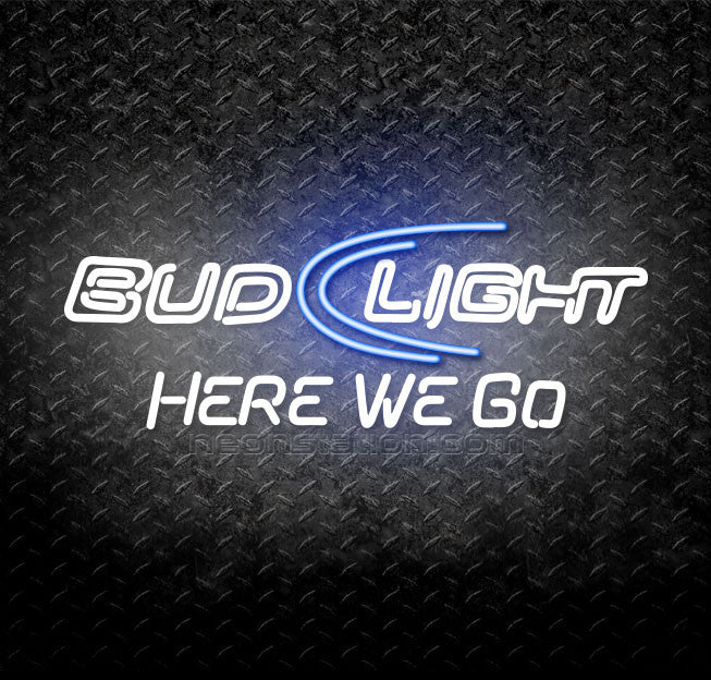 Bud Light Here We Go Neon Sign