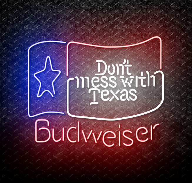 Budweiser Dont Mess With Texas Neon Sign