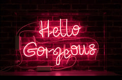 Hello Gorgeous Neon Sign