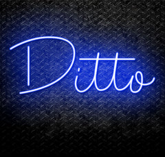 Ditto Neon Sign