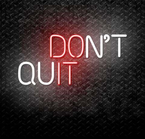 Don't Quit Just Do It Neon Sign