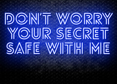 Don't Worry, Your Secret Safe With Me Neon Sign