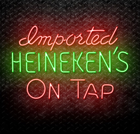 Imported Heinekens On Tap Neon Sign