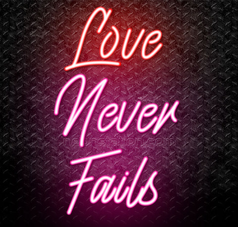 Love Never Fails Neon Sign