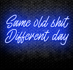 Same Old Shit, Different Day SSDD Neon Sign