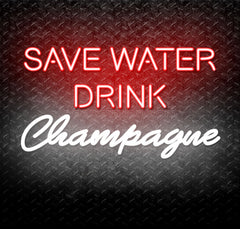 Save Water, Drink Champagne Neon Sign