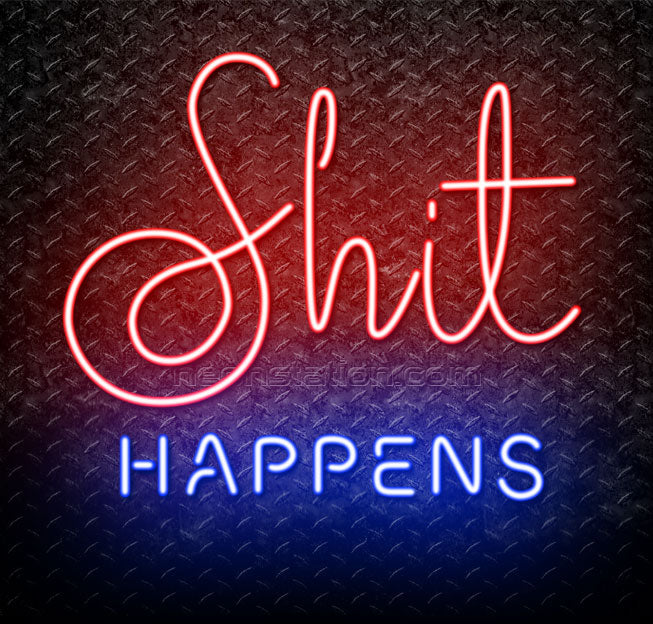Neon Signs For Sale >> Shit Happens Neon Sign