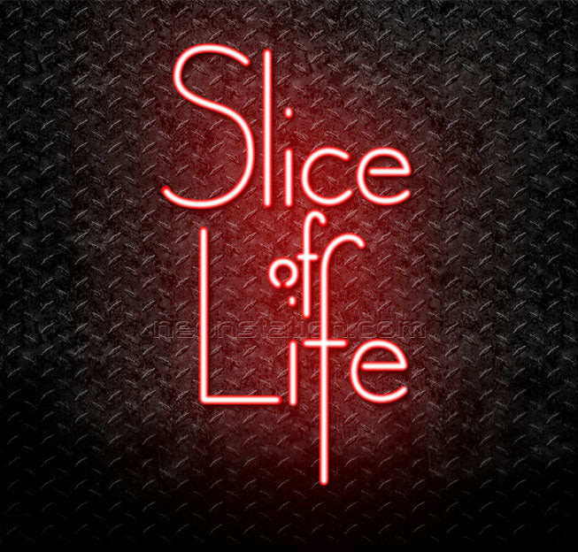 Slice Of Life Neon Sign For Sale Neonstation