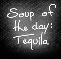 Soup Of The Day: Tequila Neon Sign