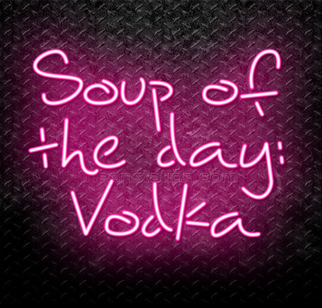 Soup Of The Day: Vodka Neon Sign