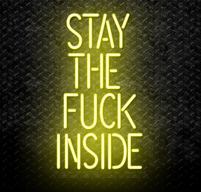 Stay The Fuck Inside Neon Sign