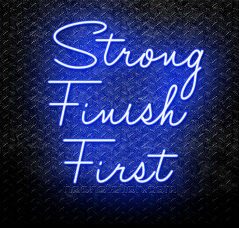 Strong Finish First Neon Sign