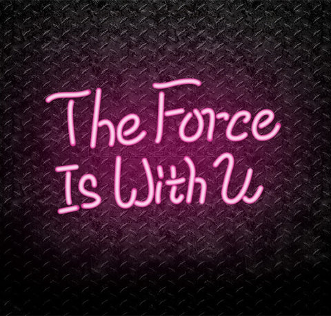 Star Wars The Force Is With You Neon Sign