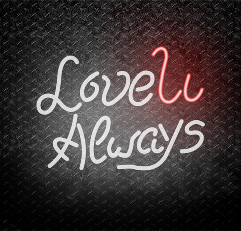 Love You Always Neon Sign