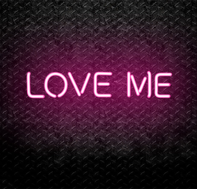Love Me Neon Sign