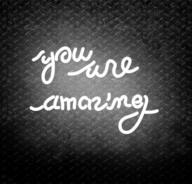 You Are Amazing Neon Sign