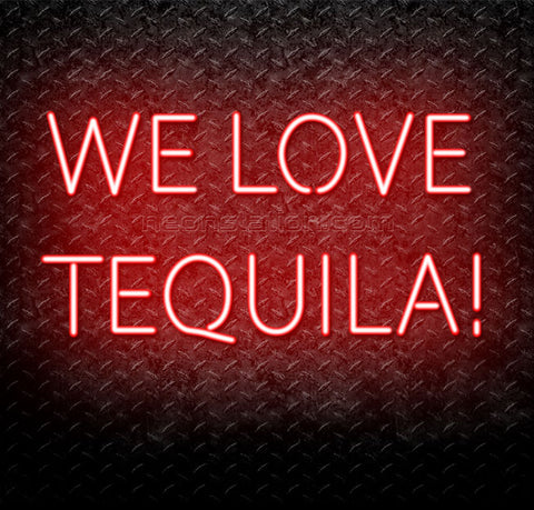 We Love Tequila! Neon Sign