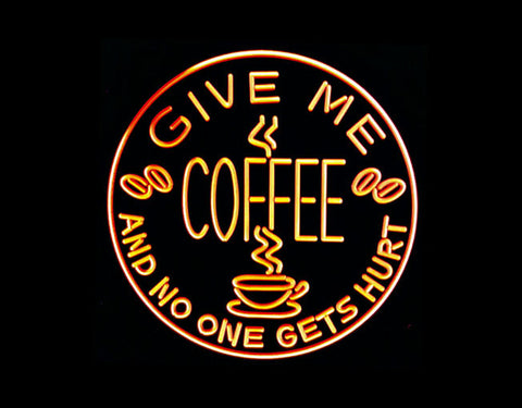 Give Me Coffee And No One Gets Hurt LED Sign | Neonstation