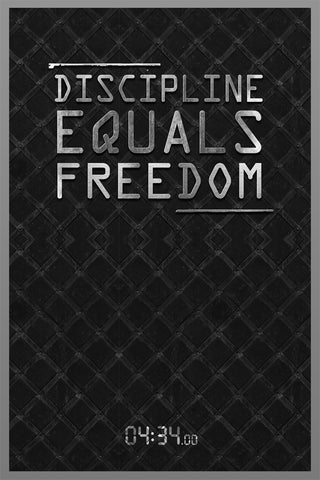 Discipline Equals Freedom Poster 24 x 36""