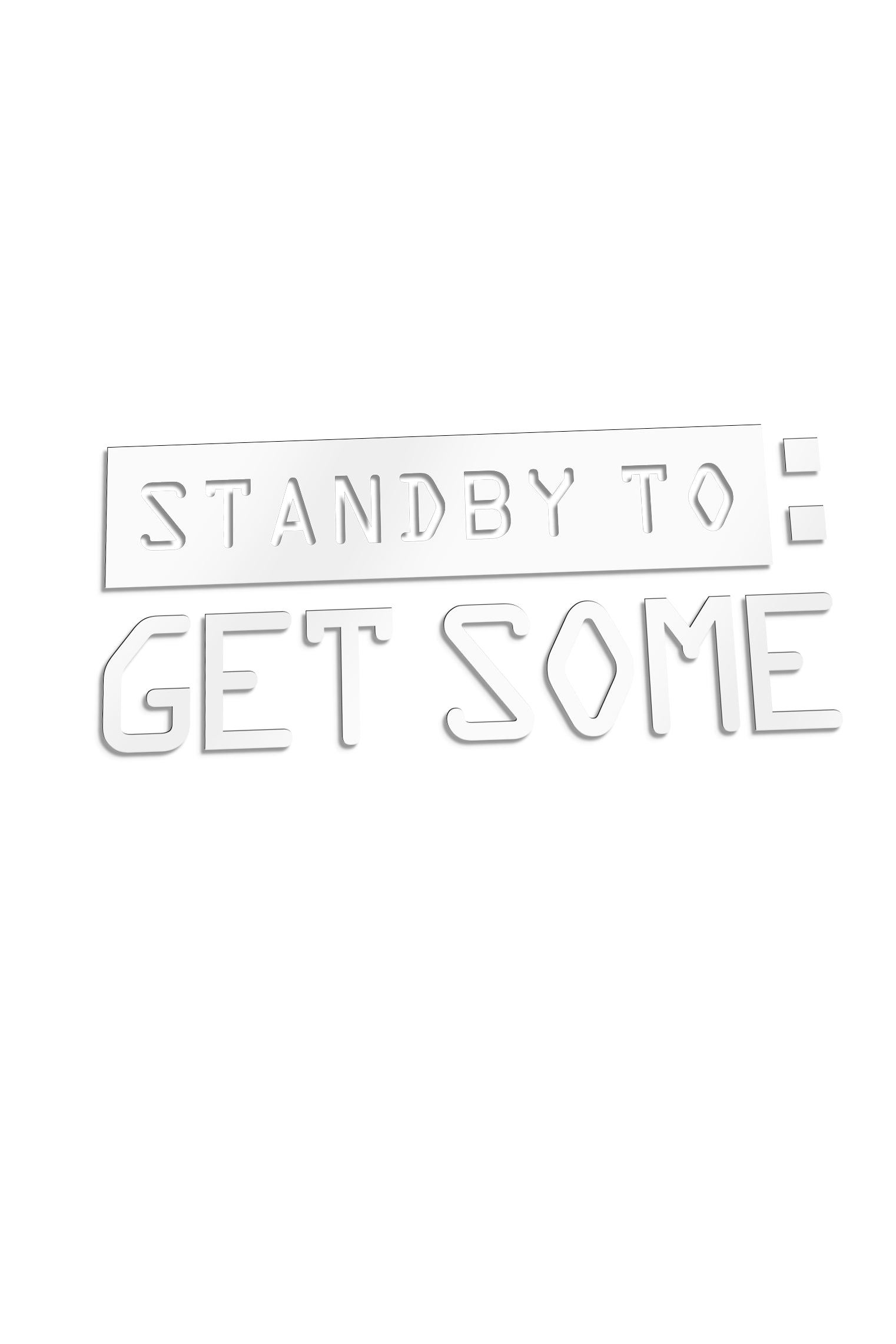 "6"" Vinyl Decal: STANDBY TO GET SOME"