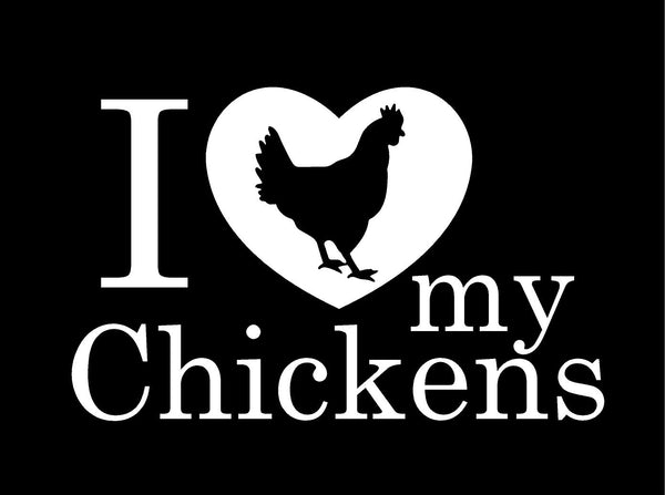 I Love my Chickens Decal