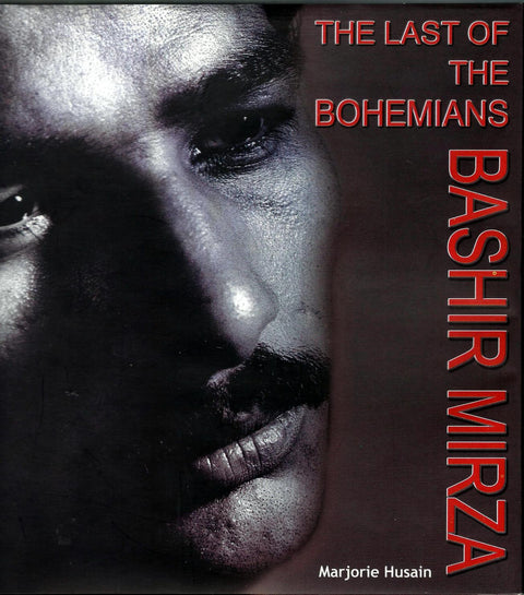 The Last of the Bohemians BASHIR MIRZA by Marjorie Husain