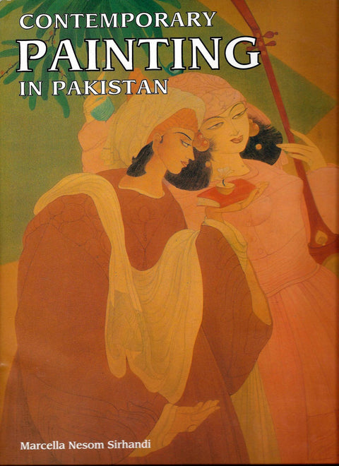 Contemporary painting in Pakistan by Marcella Nesom Sirhandi