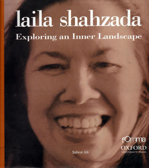 Laila Shahzada – Exploring an Inner Landscape by Salwat Ali