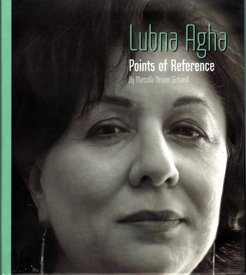 Lubna Agha – Points of Reference by Marcella Nesom Sirhandi - Unicorn Gallery