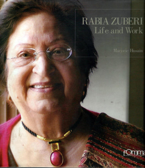 Rabia Zuberi – Life and Work by Marjorie Husain