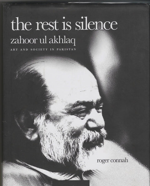 The rest is silence – Zahoor ul Akhlaq by Roger Connah - Unicorn Gallery