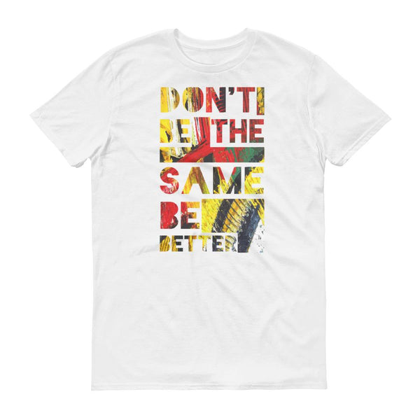 Don't be the same Short-Sleeve T-Shirt Unisex
