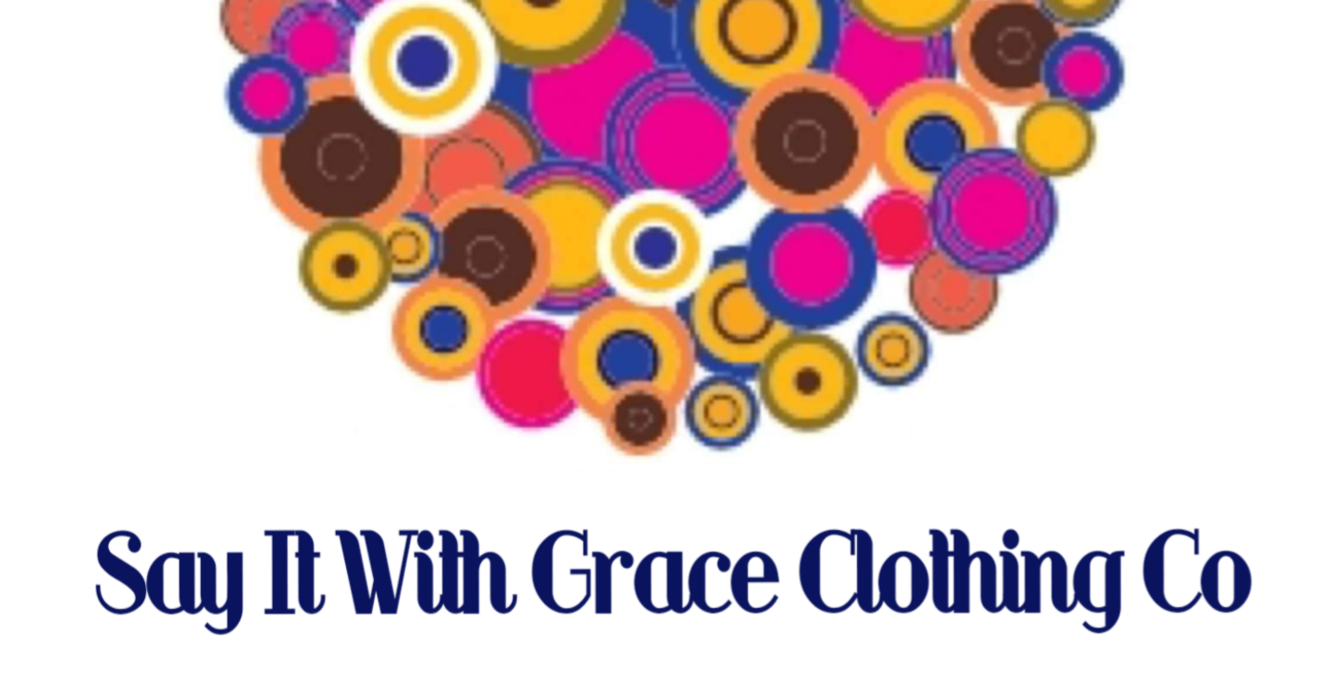 Say it with Grace clothing co