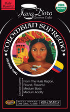 Load image into Gallery viewer, Organic Colombian Supremo | Java D'oro Gourmet Coffee Roasters