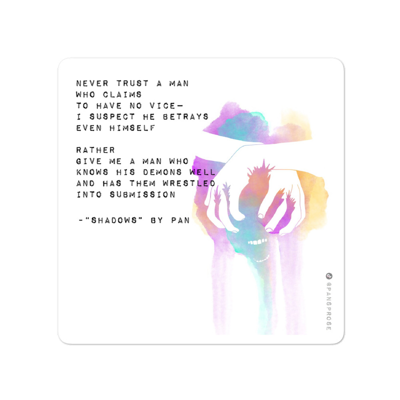 """Shadows"" By: Pan 4""x4"" - ""Fighting Demons"" - Watercolour Poetry Quote Sticker - Pretty Crazy Co."
