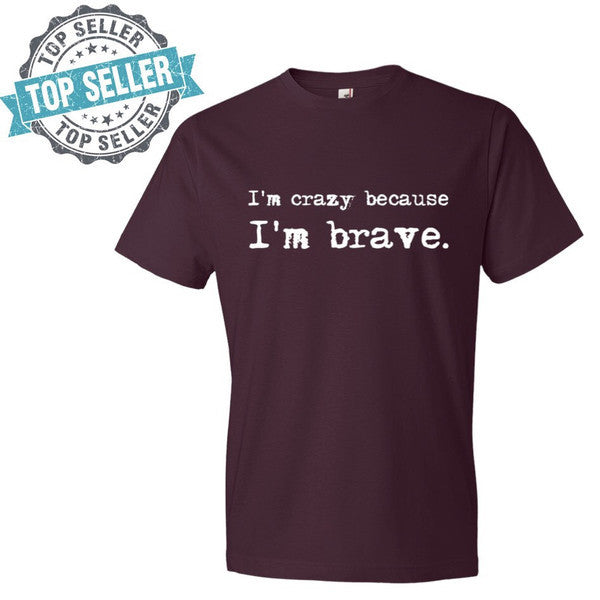 "Break The Stigmas ""I'm Brave"" Unisex T-Shirt - Pretty Crazy Co."