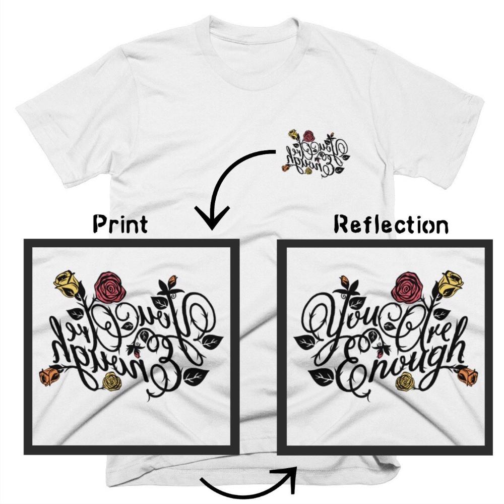 """You Are Enough"" Mirror/Reflection Message ""Roses & Thorns"" T-Shirt - Pretty Crazy Co."