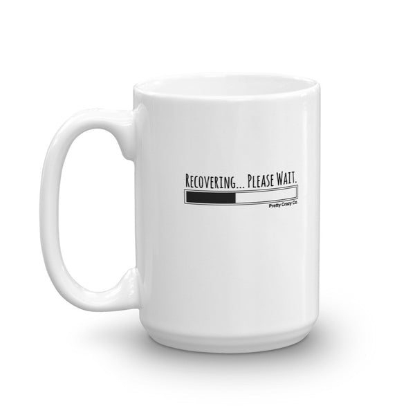 """Recovering...Please Wait"" Awareness Mug - Pretty Crazy Co."