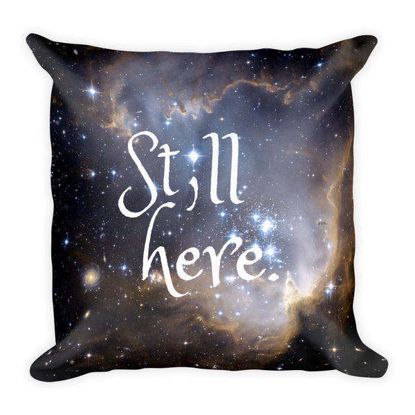 """Still Here"" Semicolon Galaxy Comfort Pillow - Pretty Crazy Co."