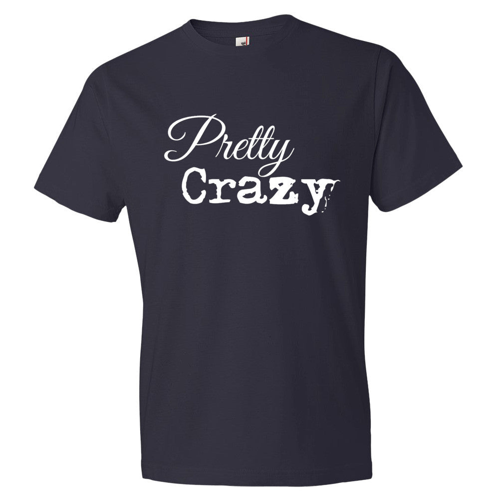Pretty Crazy Unisex Short Sleeve T-Shirt - Pretty Crazy Co.