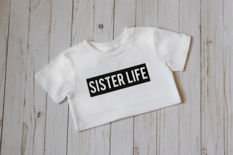 Sister Life Kid T-Shirt  (White) - WiddleToes