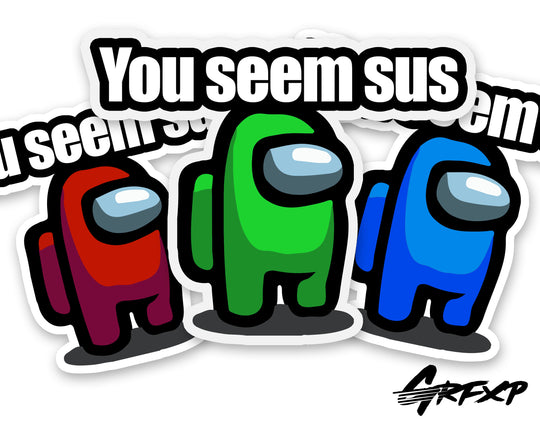 You Seem Sus (Among Us)  Printed Sticker