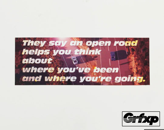 Paul Walker Tribute: Open Road Quote Printed (Donation) Sticker