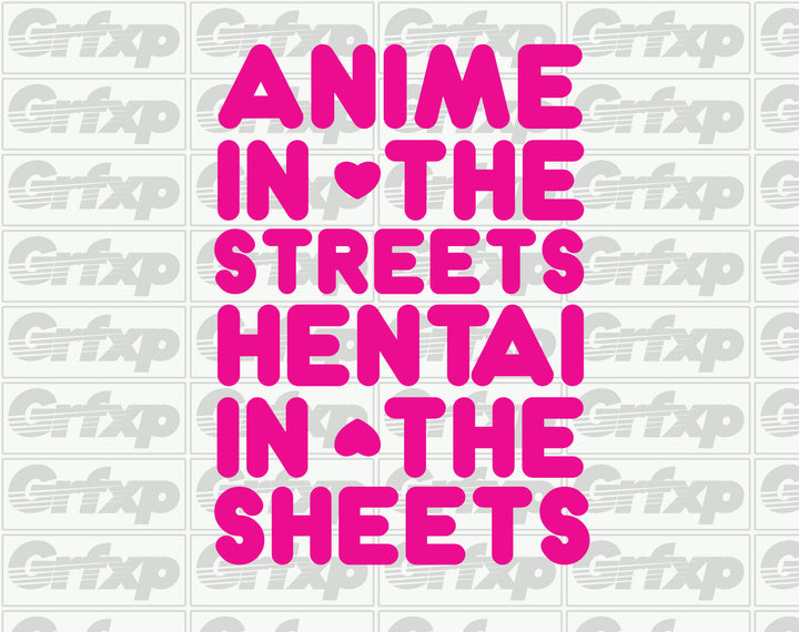 Anime in the Streets, Hentai in the Sheets Sticker