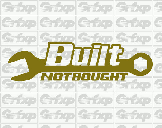 Built Not Bought Wrench Style Sticker