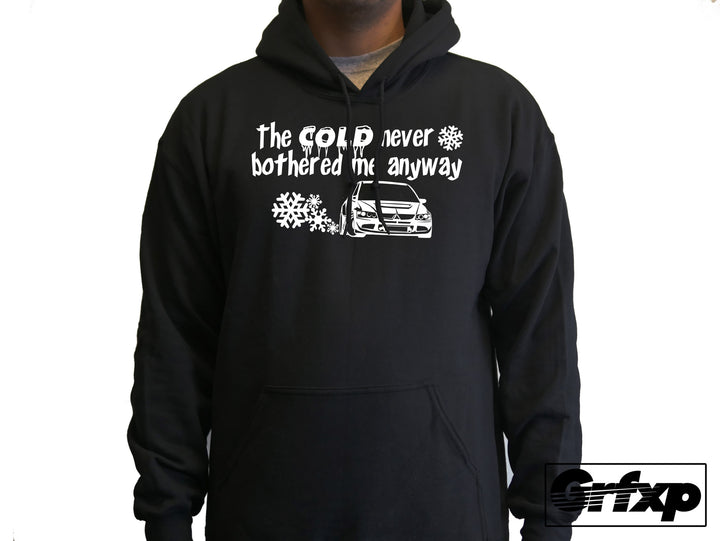 Cold Never Bothered Me Anyway Drift Hoodie