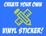 Create Your Own Custom Die-Cut Vinyl Sticker!