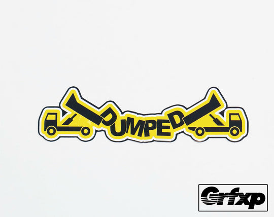 Dumped (Dump Trucks) Printed Sticker
