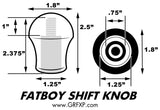 FatBoy Delrin® Series Shift Knob *ON SALE**
