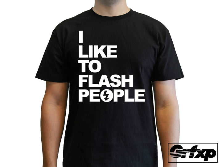 I Like To Flash People T-Shirt